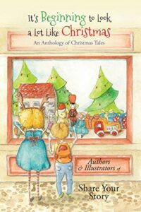 It's Beginning to Look a Lot Like Christmas: An Anthology of Christmas Tales